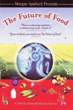 The Future Of Food The Future Of Food Dvd The Future Of
